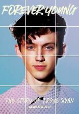 Forever Young: The Story of Troye Sivan by Alana Wulff (Paperback, 2016)