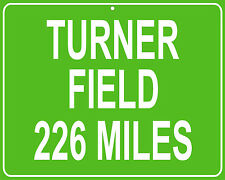 Atlanta Braves Turner Field in Atlanta, GA mileage sign - distance to your house