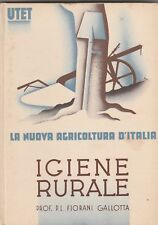 La nuova agricoltura d'Italia P.L. Fiorani-Gallotta Igiene rurale UTET 1936