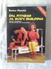 Dal fitness al body building Vol. 1 - Enrico Pierotti - Ed. Reverdito - 1990