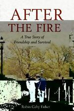 After the Fire: A True Story of Friendship and Survival, Fisher, Robin Gaby, Goo