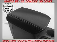 MAZDA BT - 50  NEOPRENE CONSOLE LID COVER (WETSUIT MATERIAL) SUITS XT , XTR , GT