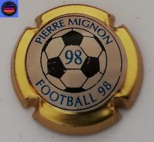 Capsule de Champagne PIERRE MIGNON Cuvée Football 98 Contour Or !!!