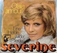 Vinyl-Single Severine - Olala l'amour/Eine Herde wilder Pferde  Guter Zustand