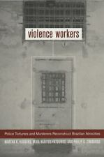 Huggins, Haritos, and Zimbardo (2002) Violence Workers : Police Torturers NEW
