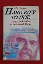 HARD ROW TO HOE by Alan Stewart - People & Politics NSW (HC/DJ, 1988)