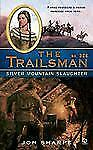Silver Mountain Slaughter (The Trailsman, No. 326)-ExLibrary
