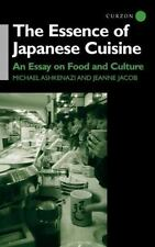 The Essence of Japanese Cuisine : An Essay on Food and Culture by Michael...