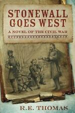 Stonewall Goes West: A Novel of the Civil War and What Might Have Been (Paperbac
