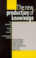 The New Production of Knowledge: The Dynamics of Science and Research in Contemp