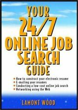 Your 24/7 Online Job Search Guide by Lamont Wood