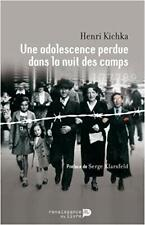 """Une adolescence perdue dans la nuit des camps  """"henry kichka"""""""