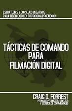 Tácticas de Comando para Filmación Digital (Spanish Edition) by Craig D. Forrest
