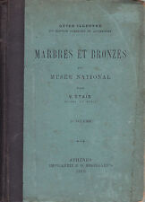 V. STAÏS  MARBRES ET BRONZES DU MUSEE NATIONAL 1er Volume 1910 - GUIDE ILLUSTRE