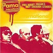 Pama International - Too Many Freaks Not Enough Stages CD