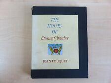 The Hours of Etienne Chevalier. Jean Fouquet. Hardback.