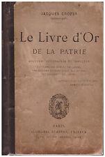CROZET Jacques - LE LIVRE D'OR DE LA PATRIE - 1897