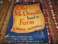 Old McDonald Had A Farm by Angus McDonald - 1942 - 1st Ed. Vintage H/C Book