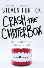 Crash the Chatterbox: Hearing God's Voice Above All Others, Furtick, Steven, Goo