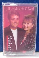 J. B. And Melanie O'Neal The Old, The New, & The True 10 track CASSETTE TAPE NEW
