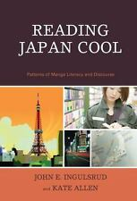 Reading Japan Cool: Patterns of Manga Literacy and Discourse: By Ingulsrud, J...