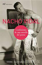 NACHO VIDAL. CONFESIONES DE UNA ESTRELLA DEL PORNO - DAVID BARBA - MARTINEZ ROCA
