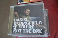 DANIEL BEDINGFIELD     IF YOU`RE NOT THE ONE      CD  ALBUM     FREE POSTAGE