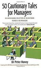 50 Cautionary Tales for Managers: An Entertaining Collection of Enlightening Par
