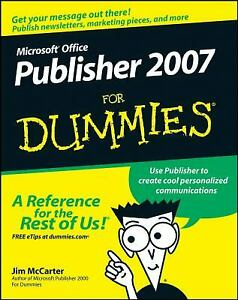 Microsoft Office Publisher 2007 for Dummies Perfect Jim McCarter