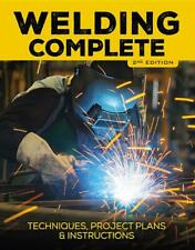 Welding Complete Book~2nd Ed~Techniques~Project Plans~Instructions~Tools~NEW HC