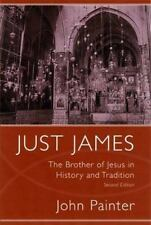 Just James: The Brother of Jesus in History and Tradition (Studies on Personali
