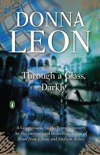 Through a Glass, Darkly: A Commissario Guido Brunetti Mystery by Leon, Donna