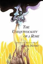 The Unequivocality Of A Rose: By Joel Netsky