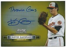 2012 Bowman Sterling KEVIN GAUSMAN Notable Nicknames On-Card Auto #01/15 = #1/1