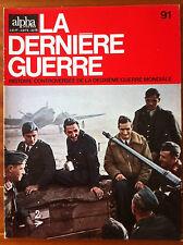 Alpha de 1974 n°91; La dernière guerre  - Histoire controversée -