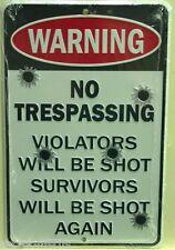WARNING metal sign NO TRESPASSING violators will be shot survivors shot again sm
