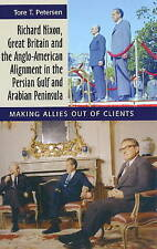 Richard Nixon, Great Britain and the Anglo-American Alignment in the Persian...