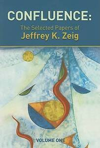 Confluence: The Selected Papers of Jeffrey K. Zeig: v. 1 (Paperback)
