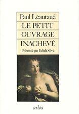 RARE EO N° 100 EXEMPLAIRES HC + PAUL LEAUTAUD : LE PETIT OUVRAGE INACHEVÉ