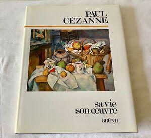 PAUL CEZANNE SA VIE SON ŒUVRE 1ère Edition Française 1995 Librairie GRUND