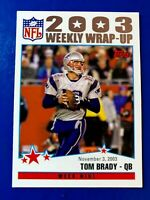 TOM BRADY (New England Patriots) 2004 TOPPS 2003 WEEKLY WRAP-UP CARD #299