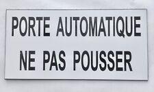 """plaque gravée """"PORTE AUTOMATIQUE NE PAS POUSSER"""" Format 75 x 150 mm"""