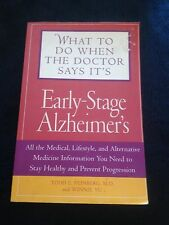 TODD E. FEINBERG, WHAT TO DO WHEN THE DOCTOR SAY'S IT EARLY STAGE ALZHEIMER'S