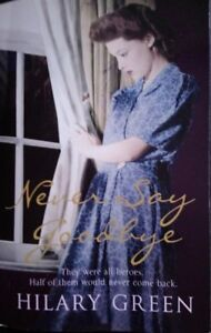 Never Say Goodbye by Hilary Green (Paperback, 2006)