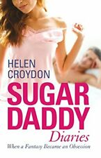 (Very Good)-Sugar Daddy Diaries: When a Fantasy Became an Obsession (Paperback)-
