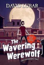 New THE WAVERING WEREWOLF  HARDCOVER BOOK DAVID  LUBAR