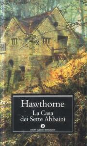 La casa dei sette abbaini di N. Hawthorne 1° Edizione 2001 Mondadori, Oscar