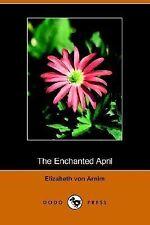 The Enchanted April (Dodo Press) (Paperback or Softback)