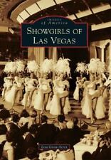 Images of America: Showgirls of Las Vegas by Lisa Gioia-Acres (2013, Paperback)