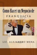 Como Hacer Un Negocio de Franquicia (Paperback or Softback)